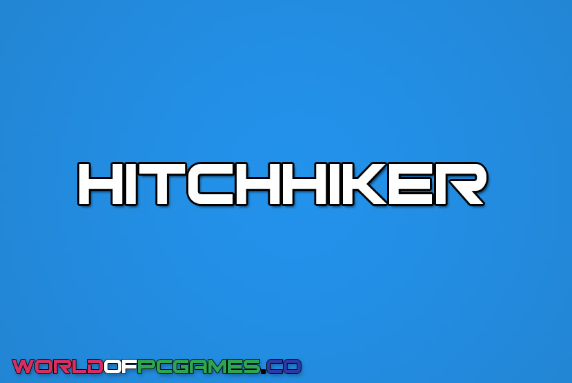 Hitchhiker Free Download PC Game By Worldofpcgames.co
