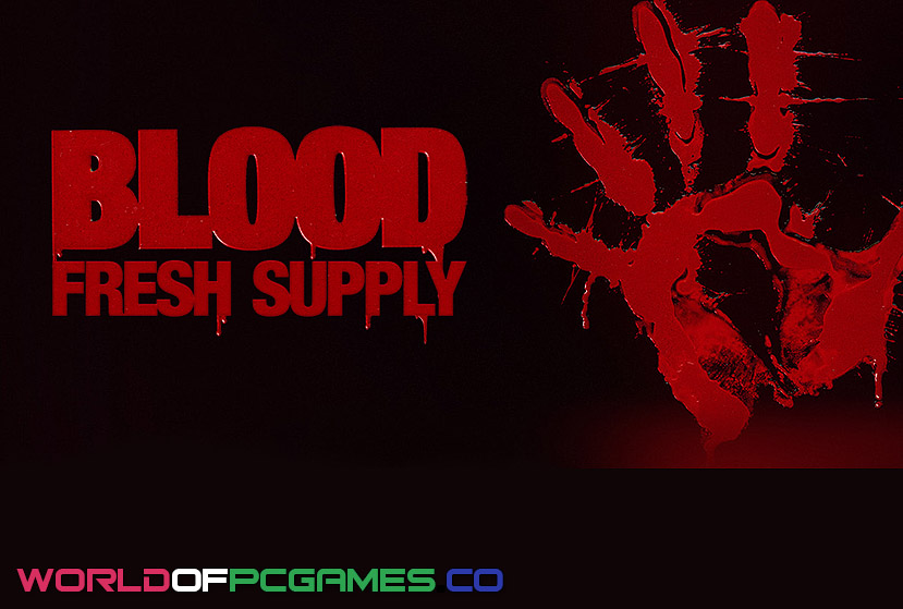 Blood Fresh Supply Free Download By Worldofpcgames.co