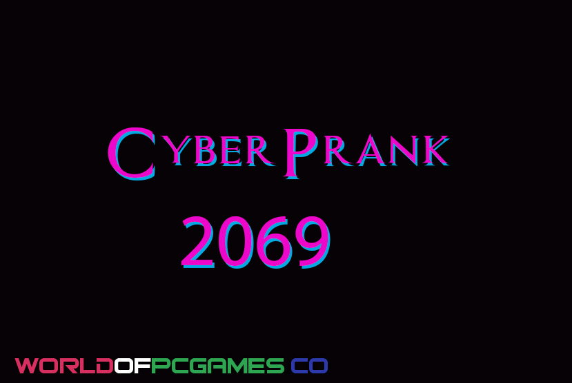 Cyberprank 2069 Free Download By Worldofpcgames.co