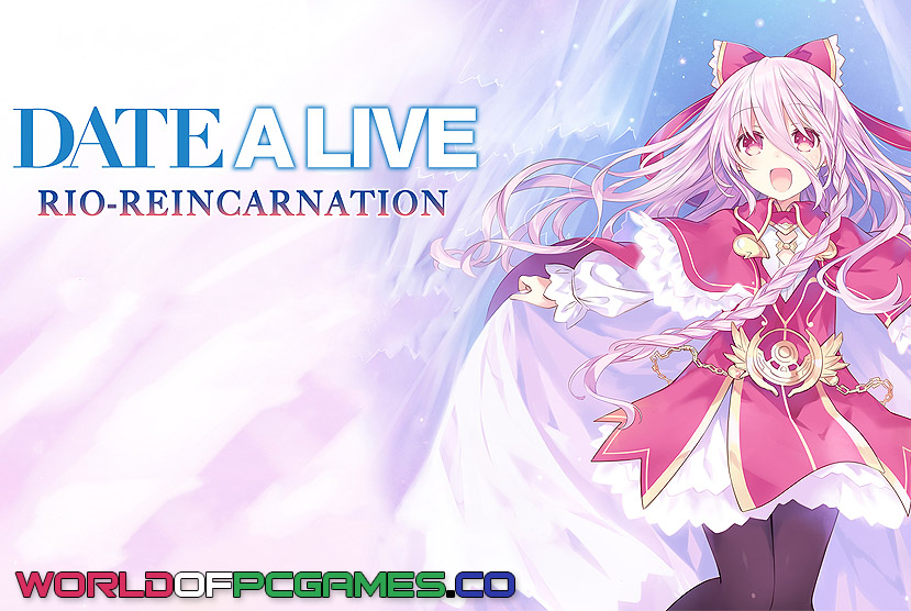 Date A Live Rio Reincarnation Free Download By Worldofpcgames.co