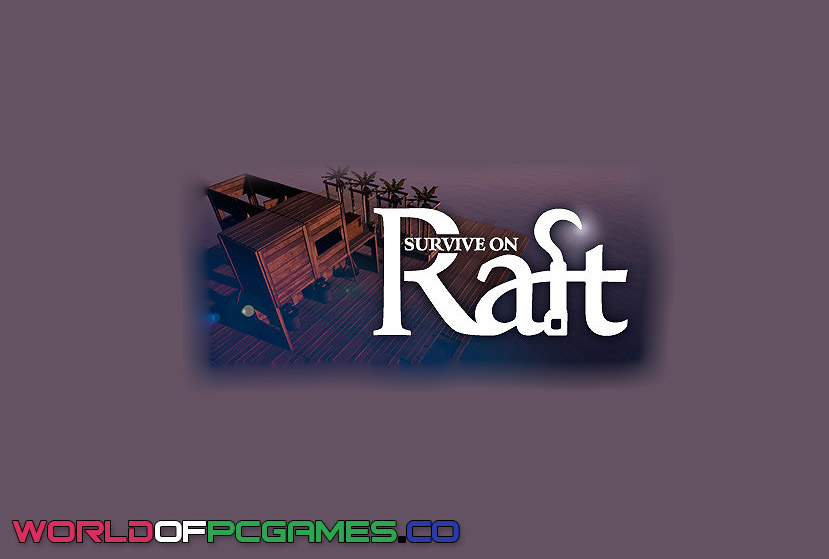 Survive On Raft Free Download By Worldofpcgmaes.co
