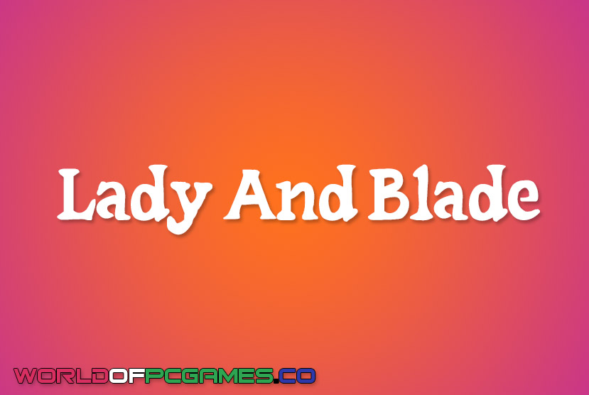 Lady And Blade Free Download By Worldofpcgames.co