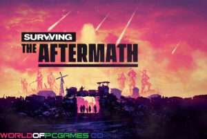 Surviving The Aftermath Free Download By Worldofpcgames