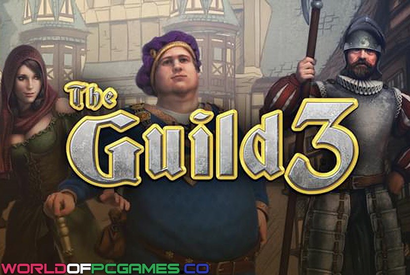 The Guild 3 Free Download By Worldofpcgames