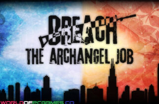 Breach The Archangel Job Free Download By Worldofpcgames