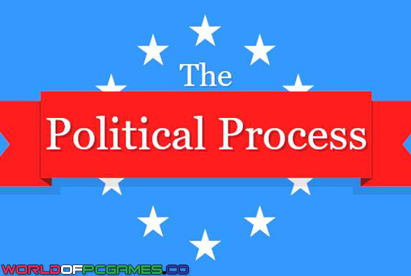 The Political Process Free Download By Worldofpcgames