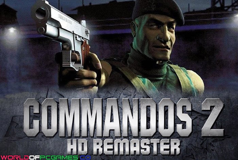 Commandos 2 HD Remaster Free Download By Worldofpcgames