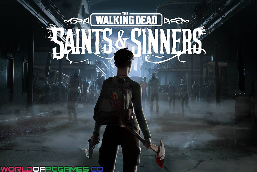 The Walking Dead Saints & Sinners Descarga gratuita Por Worldofpcgames