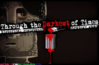 Through the Darkest of Times Free Download By Worldofpcgames