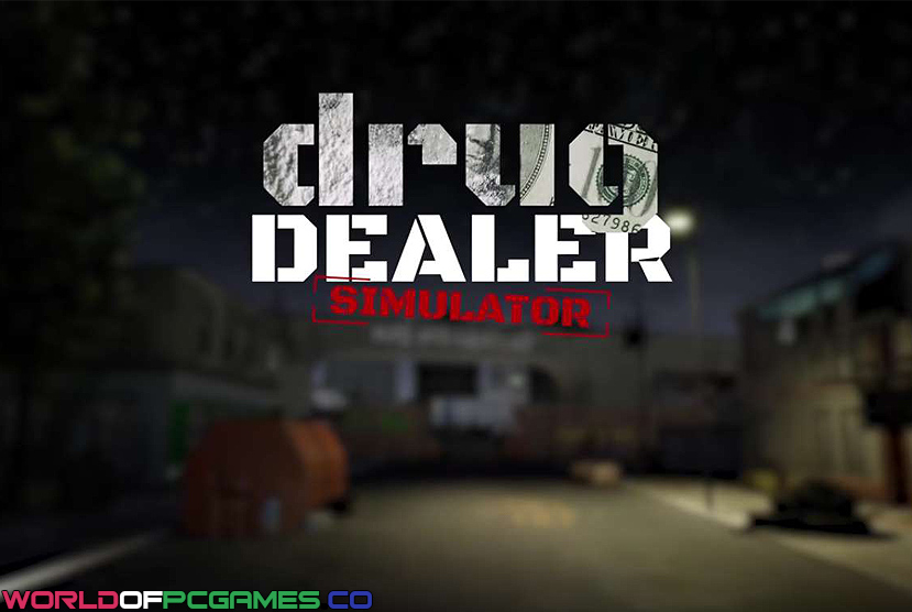 Drug Dealer Somulator Free Download By Worldofpcgames