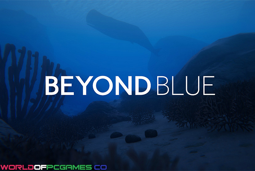 Beyond Blue Free Download By Worldofpcgames