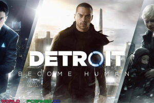 Detroit Become Human Free Download By Worldofpcgames