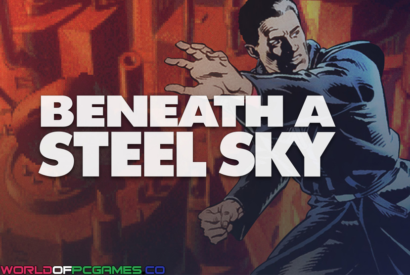 Beyond A Steel Sky Free Download By Worldofpcgames