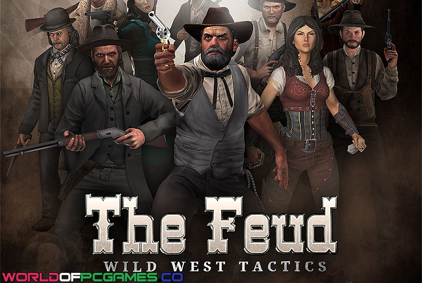 The Feud Wild West Tactics Free Download By Worldofpcgames