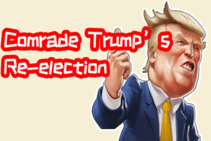 Comrade Trump's Re-election Free Download WorldofPcgames