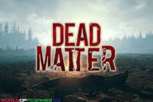 Dead Matter Free Download By Worldofpcgames