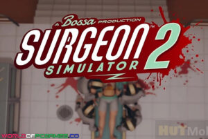 Surgeon Simulator 2 Free Download By Worldofpcgames