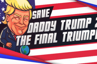 Save daddy trump 2 The Final Triumph Free Download By Worldofpcgames