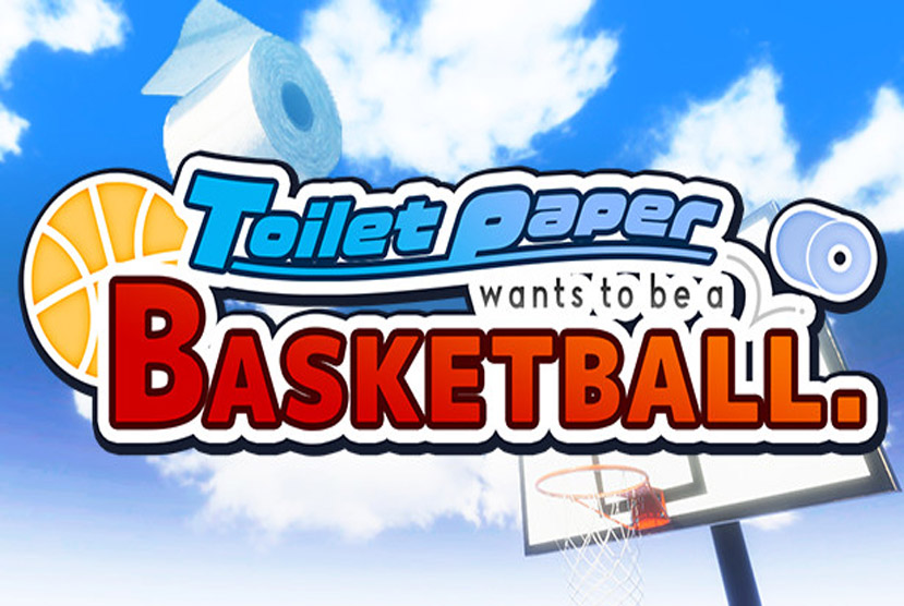Toilet paper wants to be a basketball Free Download By Worldofpcgames