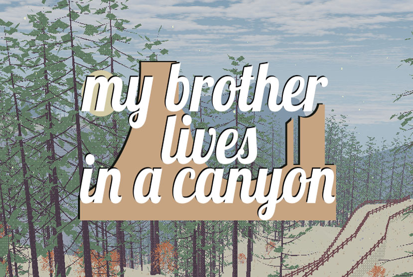 my brother lives in a canyon Free Download By Worldofpcgames